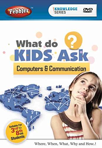 What do kids ASK? Computers & Communication
