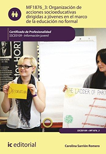 Organización de acciones socioeducativas dirigidas a jóvenes en el marco de la educación no formal. SSCE0109 (Cp- Certificado Profesionalidad) por Carolina Sarrión Romero