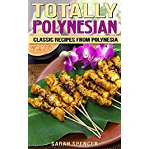 Totally Polynesian: Classic Recipes from Polynesia (English Edition)