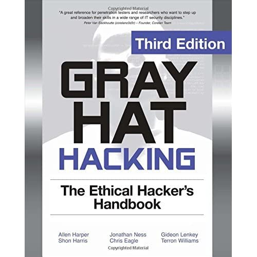 Gray Hat Hacking The Ethical Hackers Handbook, 3rd Edition by Allen Harper (1-Mar-2011) Paperback