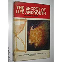 The secret of life and youth: Regeneration through essential oils:a modern alchemy