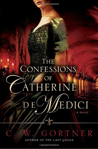 Book cover for The Confessions of Catherine de Medici