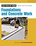 Foundations and Concrete work (For Pros, by Pros)