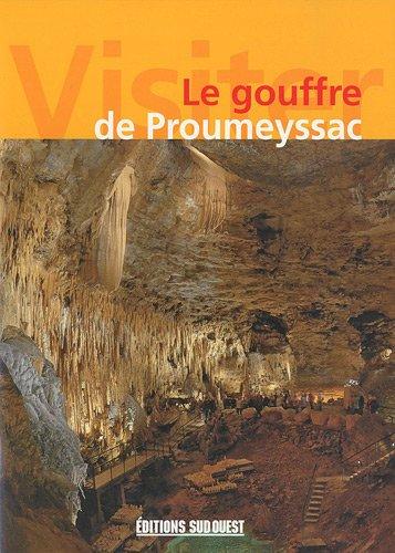 Le gouffre de Proumeyssac par Gérard Delorme, Pierre Vidal, Georgette Duret, Bernard Bordier
