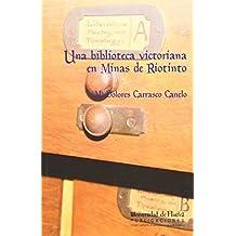 Una biblioteca victoriana en las minas de Riotinto (Arias Montano)