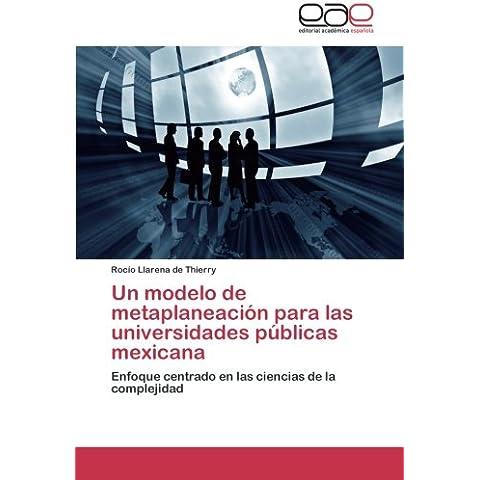Un Modelo de Metaplaneacion Para Las Universidades Publicas Mexicana