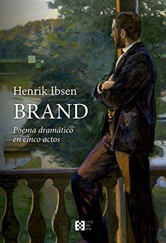Brand: Poema dramático en cinco actos (Literaria nº 4) por Henrik Ibsen