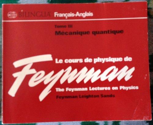 Le Cours De Physique De Feynman - Lectures On Physics T3 : Mécanique Quantique Bilingue par Richard Feynman