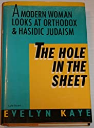 The Hole in the Sheet: A Modern Woman Looks at Orthodox and Hasidic Judaism