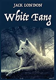 WHITE FANG par Jack London