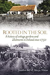 Rooted in the Soil: Cottage Gardens and Allotments in Ireland Since 1750