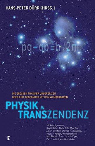 Preisvergleich Produktbild Physik und Transzendenz: Die großen Physiker unserer Zeit über ihre Begegnung mit dem Wunderbaren