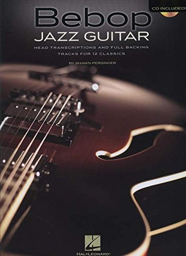 Bebop Jazz Guitar: Head Transcriptions and Full Backing Tracks for 12 Classics + CD
