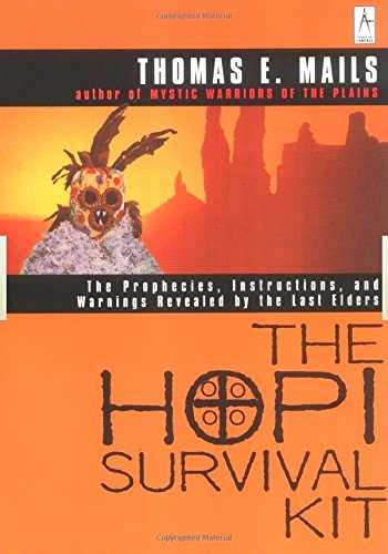 The Hopi Survival Kit: The Prophecies, Instructions and Warnings Revealed by the Last Elders (Compass) (English Edition)