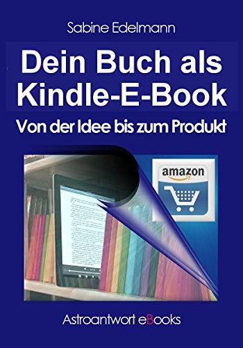 Dein Buch als Kindle-E-Book: Von der Idee bis zum Produkt