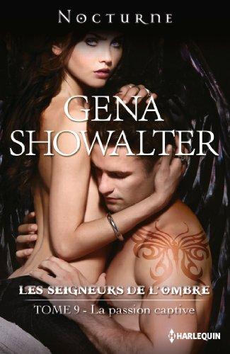 La passion captive : T9 - Les Seigneurs de l'ombre par Gena Showalter