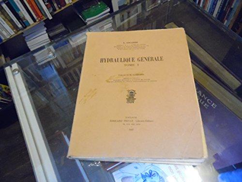 L. Escande,... Hydraulique générale : Préface de M. Camichel