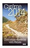 Cheminons ensemble vers Pâques : Calendrier de Carême 2014