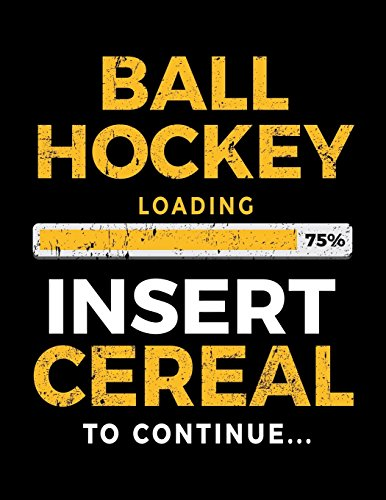Ball Hockey Loading 75% Insert Cereal To Continue: Blank Doodle & Drawing Sketchbook por Dartan Creations