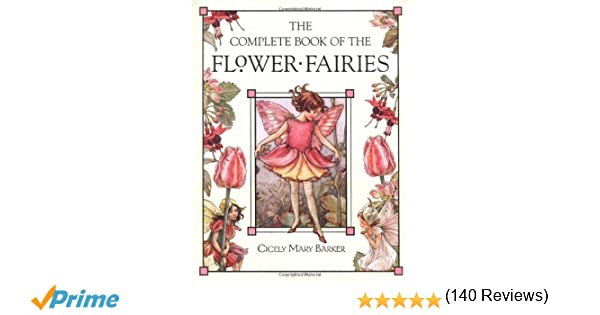 The Complete Book Of Flower Fairies Amazoncouk Cicely Mary Barker 8601401188100 Books