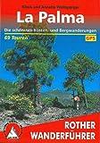 La Palma: Die schönsten Küsten- und Bergwanderungen. 69 Touren. Mit GPS-Daten (Rother Wanderführer) - Klaus Wolfsperger, Annette Wolfsperger