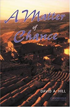 A Matter of Chance Level 4 (Cambridge English Readers) von [Hill, David]