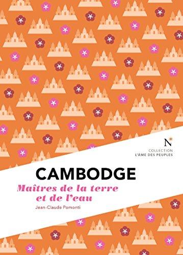 Descargar Libro Cambodge : Maîtres de la terre et de l'eau: L'Âme des Peuples de Jean-Claude Pomonti