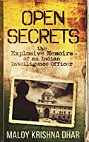 Open Secrets: The Explosive Memoirs of an Indian Intelligence Officer
