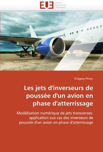 Les jets d'inverseurs de poussée d'un avion en phase d'atterrissage: Modélisation numérique de jets transverses: application aux cas des inverseurs de poussée d'un avion en phase d'atterrissage par Grégory Pinon