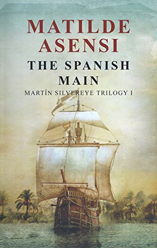 The Spanish Main: Martin Silvereye Trilogy I (English Edition ...