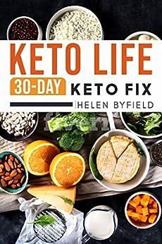 Keto Life: 30-Day Keto Fix ( Ketosis cookbook ). ( Keto Cookbook ) (English Edition) di [Byfield, Helen]