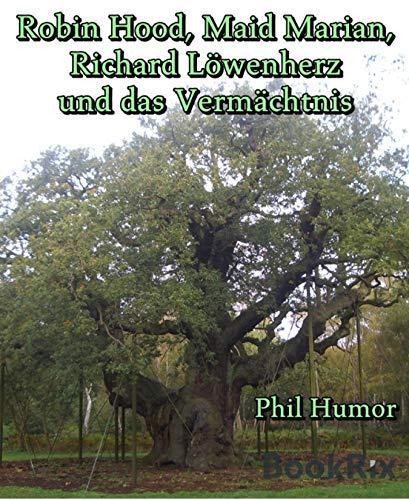 Robin Hood, Maid Marian, Richard Löwenherz und das Vermächtnis