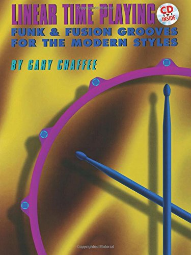 Linear Time Playing: Funk & Fusion Grooves for the Modern Styles [With CD] por Gary Chaffee