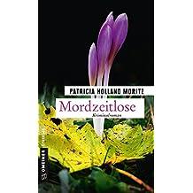Mordzeitlose: Kriminalroman (Margrit Kunkel 1)