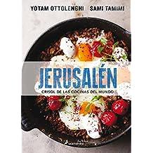 Jerusalen crisol de las cocinas del mundo/ Jerusalem A Cookbook: Crisol De Las Cocinas Del Mundo