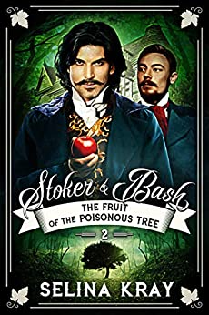Stoker & Bash: The Fruit of the Poisonous Tree by [Kray, Selina]