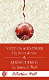 Un prince de rêve & Le baiser de Noël (J'ai lu t. 11920)