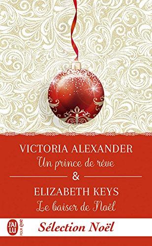 Un prince de rêve & Le baiser de Noël (J'ai lu) par Victoria Alexander