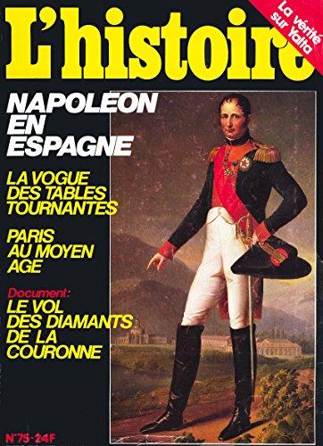 L' Histoire, Numero 75, 1985, Napoleon en Espagne par Collectif