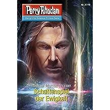 """Perry Rhodan 2779: Schattenspiel der Ewigkeit (Heftroman): Perry Rhodan-Zyklus """"Das Atopische Tribunal"""" (Perry Rhodan-Die Gröβte Science- Fiction- Serie)"""