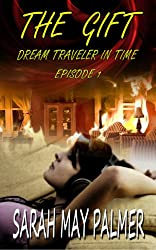 The Gift (Dream Traveler In Time Book 1)