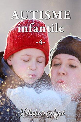 Autisme Infantile (4) (Autisme Infantile (Archives)) par Autisme Infantile
