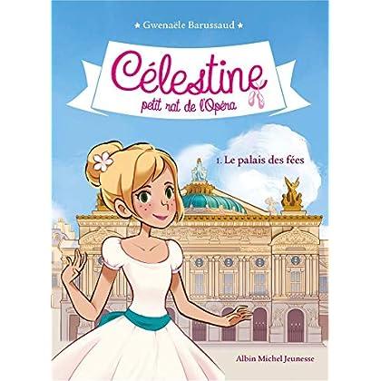 LE PALAIS DES FEES T1: Célestine, petit rat de l'Opéra - tome 1