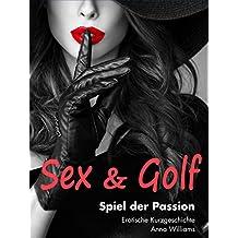 Sex & Golf: Spiel der Passion: Erotische Kurzgeschichte