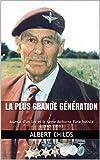 La Plus Grande Génération: Journal d'un 1er et le 6ème Airborne Parachutiste (1940-1950) (Deuxième Guerre mondiale Diaries)