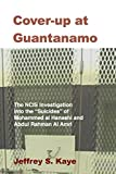 "Cover-up at Guantanamo: The NCIS Investigation into the ""Suicides"" of  Mohammed Al Hanashi and Abdul Rahman Al Amri"