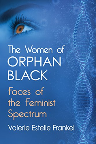 The Women of Orphan Black: Faces of the Feminist Spectrum