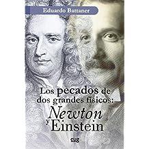 Pecados de los grandes físicos,Los: Newton y Einstein