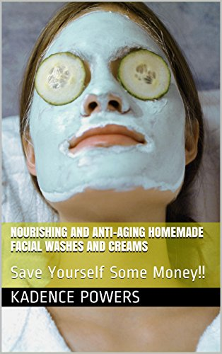 Power Cream Wash (Nourishing and Anti-Aging Homemade Facial Washes and Creams: Save Yourself Some Money!! (English Edition))