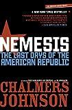 Nemesis: Last Days of the American Republic
